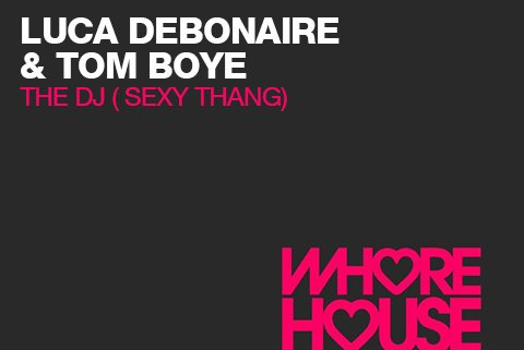 LUCA-DEBONAIRE-&-TOM-BOYE---THE-DJ